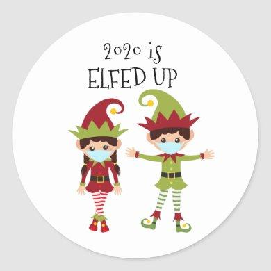 2020 is Elfed up funny 2020 Classic Round Sticker