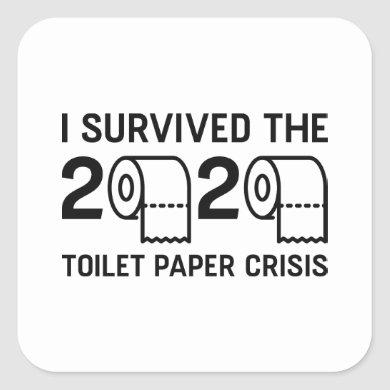 2020 Toilet Paper Crisis Square Sticker