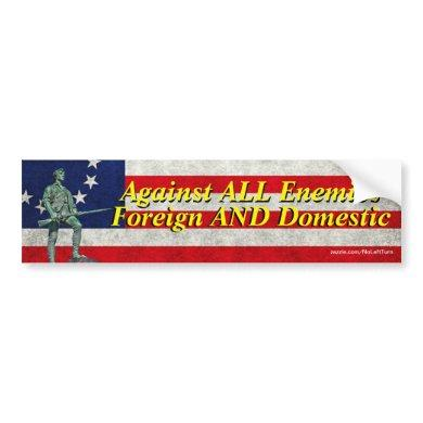 Against All Enemies Foreign And Domestic Bumper St Bumper Sticker
