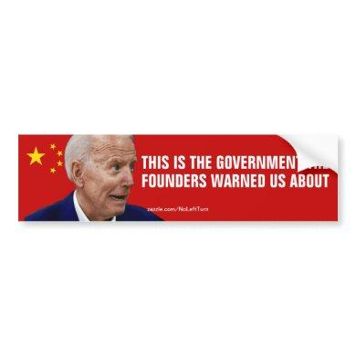 Biden The Government The Founders Warned Us About Bumper Sticker