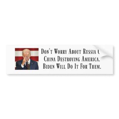 Biden Will Destroy America Bumper Sticker