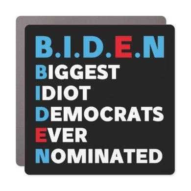 biggest idiot democrats ever nominated anti Biden  Car Magnet