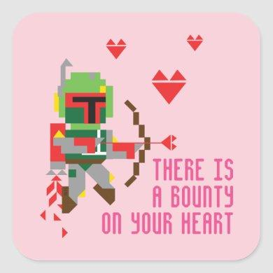 Boba Fett - There's A Bounty On Your Heart Square Sticker