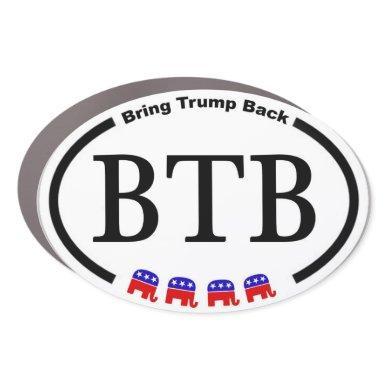 BTB - Bring Trump Back Car Magnet