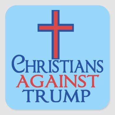 Christians Against Trump Square Sticker