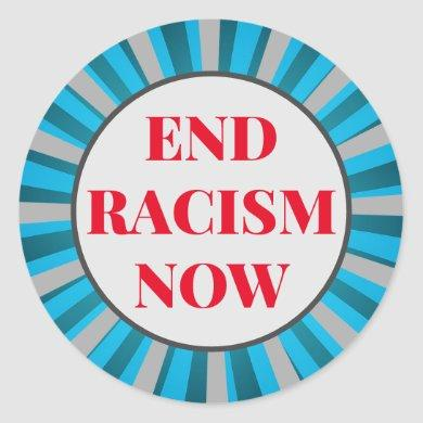 Custom Text Blue/Gray/Red End Racism Now Political Classic Round Sticker
