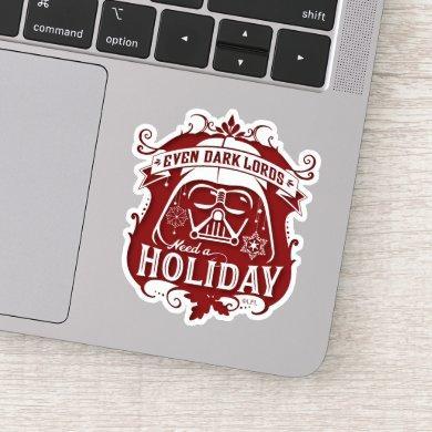 "Darth Vader ""Even Dark Lords Need A Holiday"" Sticker"