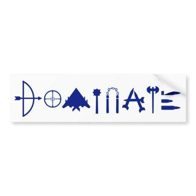 DOMINATE - with BLUE Letters Bumper Sticker