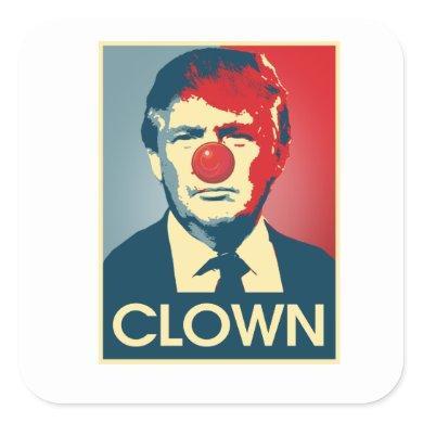 Donald Trump CLOWN -- Anti-Trump 2016 - Square Sticker