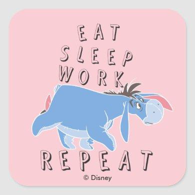 Eeyore | Eat Sleep Work Repeat Square Sticker