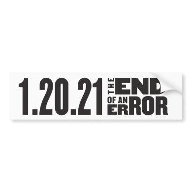 End of an Error Anti-Trump Bumper Sticker