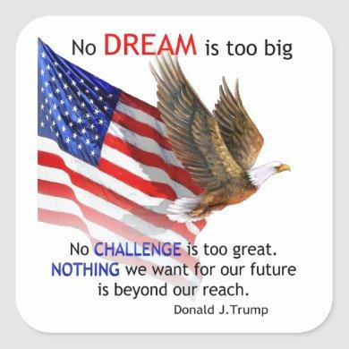 Flag & Eagle Donald J Trump Quote Square Sticker