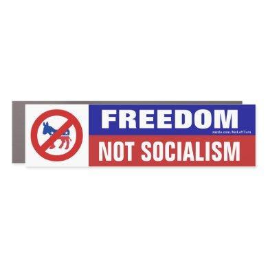 Freedom Not Socialism No Democrats Car Magnet