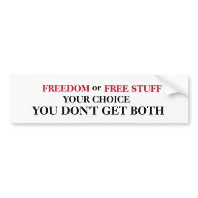 Freedom or Free Stuff Bumper Sticker