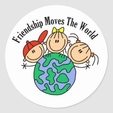 Friendship Moves the World T-shirts and Gifts Classic Round Sticker