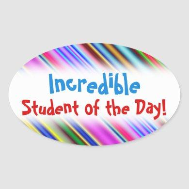 """Fun """"Incredible Student of the Day!"""" Sticker"""