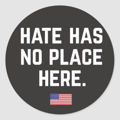 Hate Has No Place Here Stickers