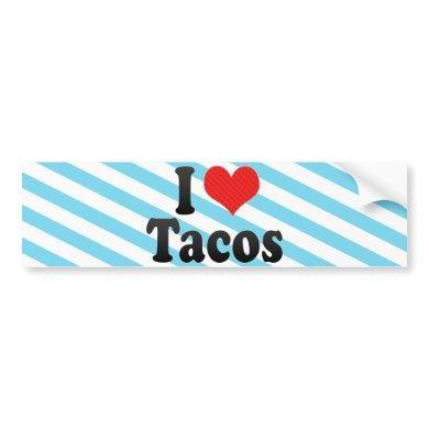 I Love Tacos Bumper Sticker