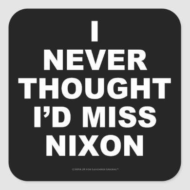 I Never Thought I'd Miss Nixon Square Sticker