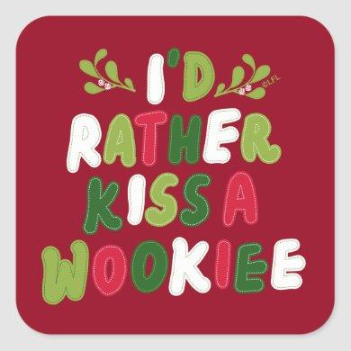 I'd Rather Kiss A Wookiee Stitched Letter Graphic Square Sticker