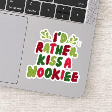 I'd Rather Kiss A Wookiee Stitched Letter Graphic Sticker