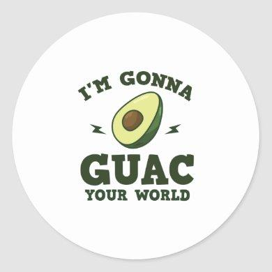 I'm Gonna Guac Your World Funny Guacamole Avocado Classic Round Sticker