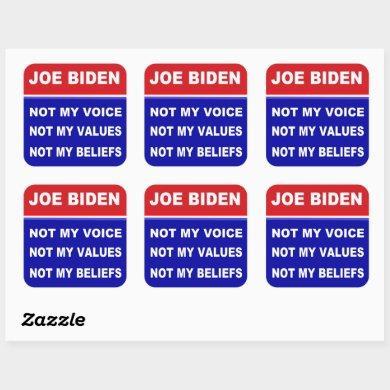 Joe Biden Not My Voice Values Beliefs  Square Sticker