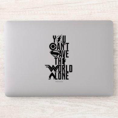 Justice League | You Can't Save The World Alone Sticker