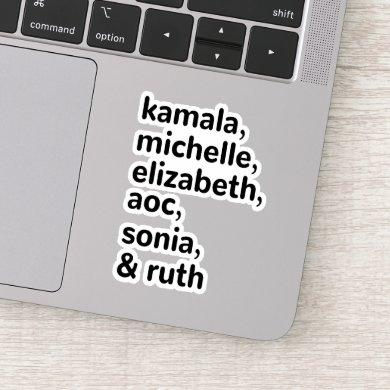 Kamala, AOC, RBG, Ruth Bader Michelle Obama Sticker