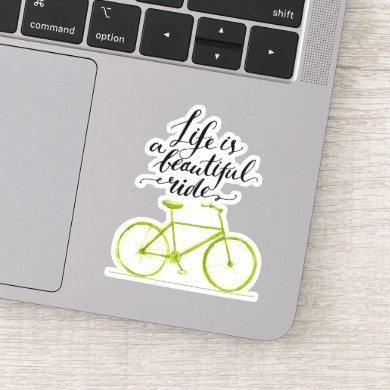 Life Is A Beautiful Ride Lime Green Sticker