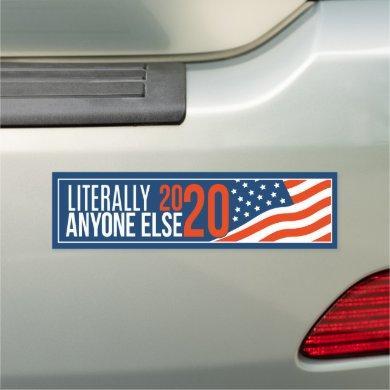 Literally Anyone Else 2020 Car Magnet