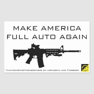 MAKE AMERICA FULL AUTO AGAIN STICKER