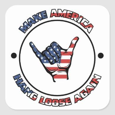 MAKE AMERICA HANG LOOSE AGAIN STICKER