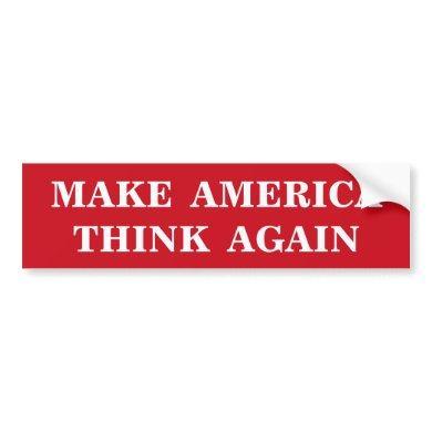 Make America Think Again Red White Politics Elect Bumper Sticker