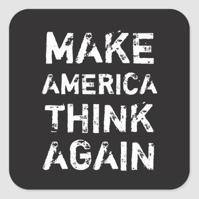 MAKE AMERICA THINK AGAIN Social Justice Stickers