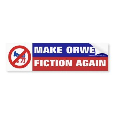 Make Orwell Fiction Again Bumper Sticker