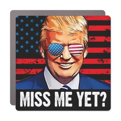 Miss me yet trump anti Biden  Car Magnet