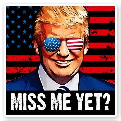 Miss me yet trump anti Biden Sticker