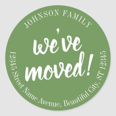 Modern Script Green We've Moved New Address Classic Round Sticker