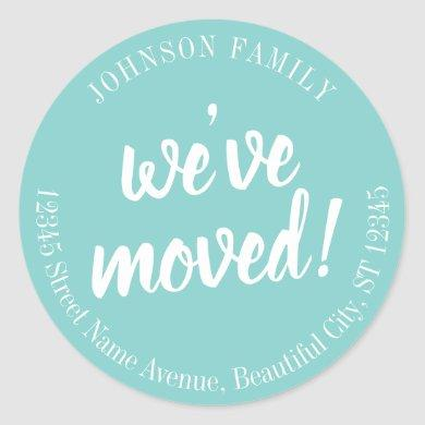 Modern Script Turquoise We've Moved New Address Classic Round Sticker