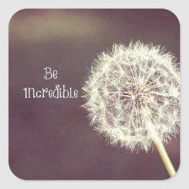 Motivational Quotes Be Incredible Square Sticker