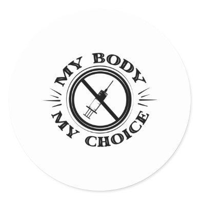 My Body My Choice Anti Vaccine T shirt Classic Round Sticker