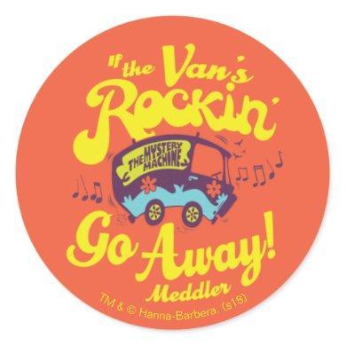 "Mystery Machine ""If The Van's Rockin'..."" Classic Round Sticker"