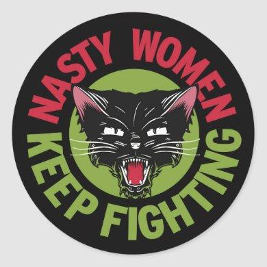 Nasty Women Keep Fighting Sticker