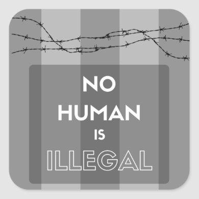 No Human Is Illegal stickers