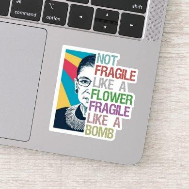 Not fragile like a flower fragile like a bomb sticker