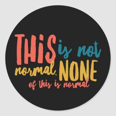 """Not Normal 3"""" Round Stickers (6 per sheet)"""