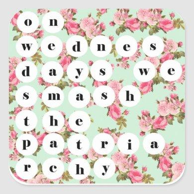 """On wednesdays we smash the patriarchy"" Sticker"