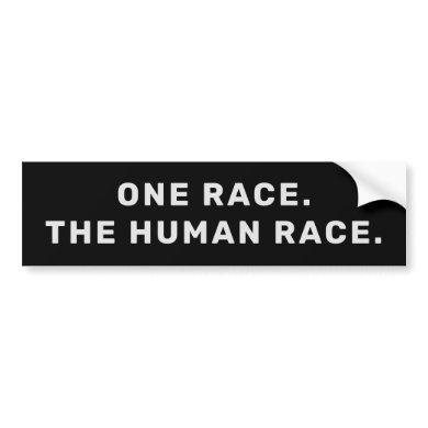 ONE RACE. THE HUMAN RACE. BUMPER STICKER