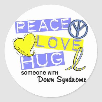 PEACE LOVE HUG Someone With Down Syndrome T-Shirts Classic Round Sticker